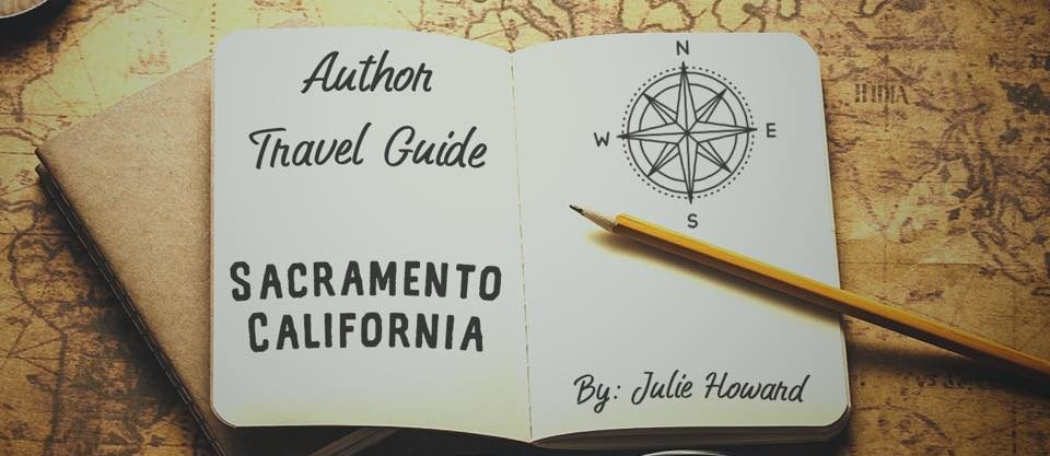 Author Travel Guide: Sacramento, California
